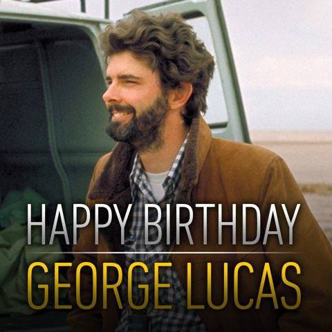 Happy Birthday, George Lucas! Your stories continue to inspire this galaxy, and one far, far away.