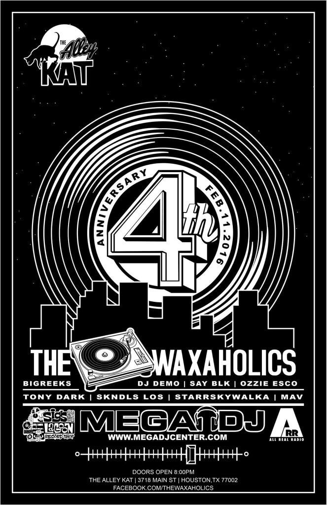 Happy Anniversary to @thewaxaholics as we bring in our 4th year tomorrow @AlleyKatHOU   Doors open at 9pm. https://t.co/1VXf1ETPq0