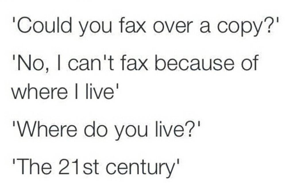 Fax?  What's a fax? #fax https://t.co/W5aigh3XTN