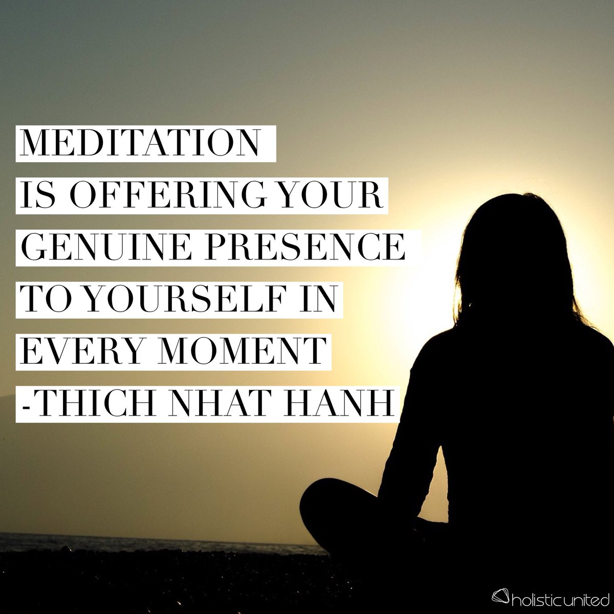 #Meditation is offering your #genuine #presence to yourself in every #moment - Thich Nhat Hanh. #holisticunited https://t.co/BJs99XaHmI