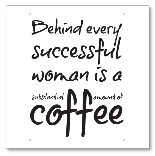 Behind every successful woman  is a substantial amount of coffee #coffee https://t.co/IVVFI3YCwt