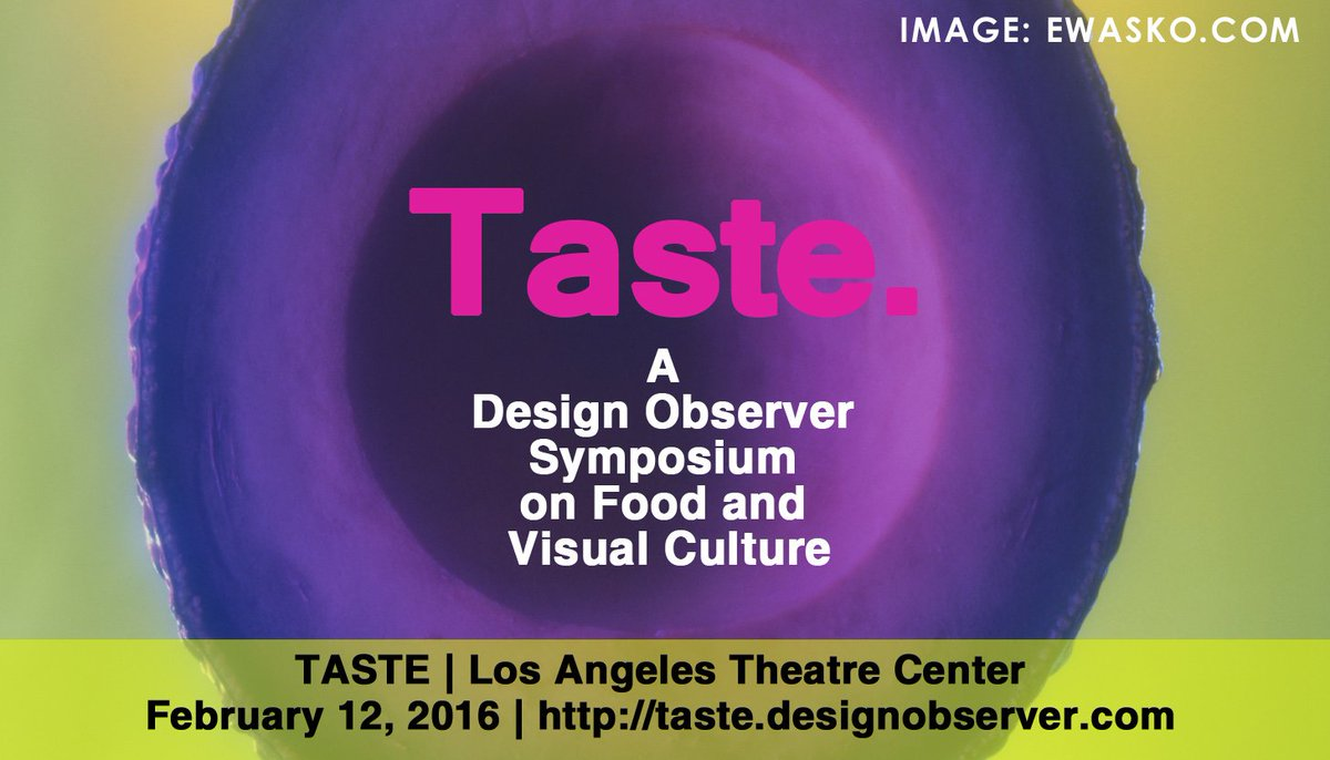 TASTE: @DesignObserver Symposium hits #LA on 12 February https://t.co/qIBgEpbR9N #universalpositive https://t.co/4fcpycciYX