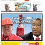 #Frontapage #FridayPaper Twist in BDP presidential race https://t.co/vlSDKLZKdT