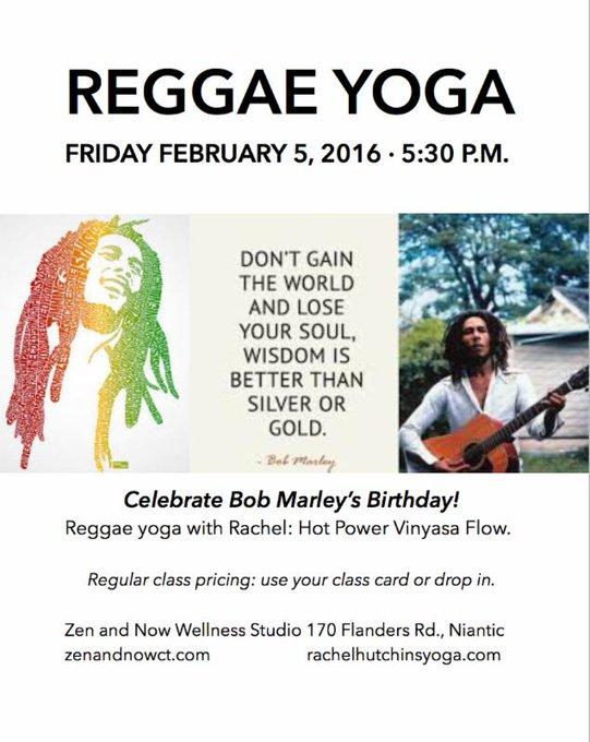 Reggae Yoga is TONIGHT! 2/5 5:30pm. Click below for more info. Happy Bday, Rachel (& Bob)
