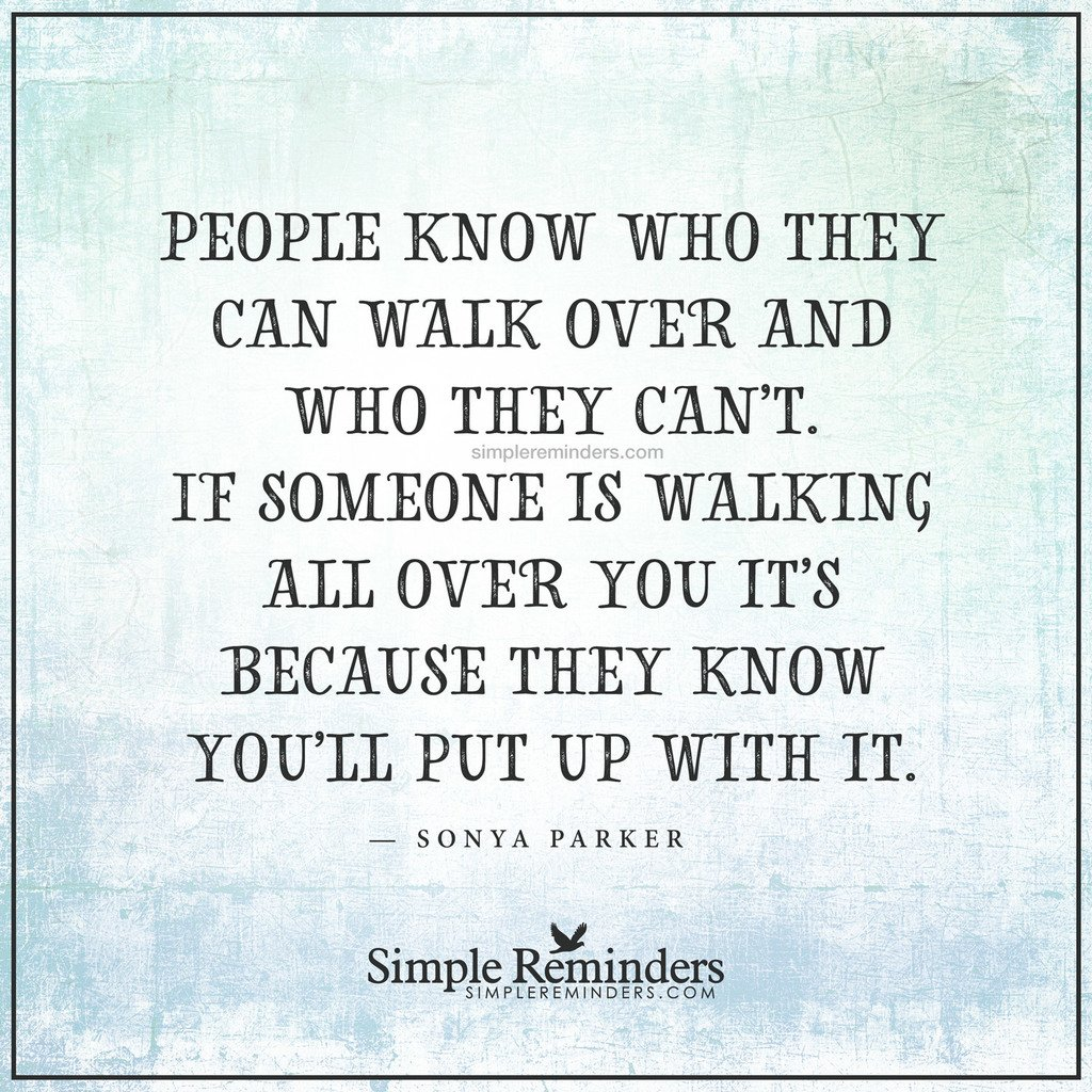 Sonya Parker: People know who they can walk over... #Quotes #SR https://t.co/YWzj7xq3JO
