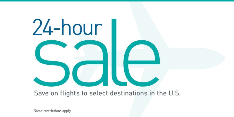 24-hour sale Save on select US flights. Book by 2/5/16 (23:59 MT). Restrictions apply.