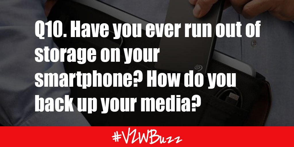 Q10. Have you ever run out of storage on your smartphone? How do you back up your media? #VZWBuzz https://t.co/QU4iDGasId