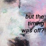 Did you ever love somebody but the timing was off? คุณเคยเจอคนที่ใช่ ในเวลาที่ไม่ใช่มั้ย? https://t.co/9HkAFb42sP