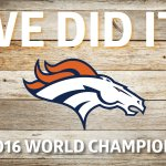 WE DID IT! Congrats to the @Broncos & all of #BroncosCountry for a phenomenal win! World Champs! #SB50 https://t.co/l7XOJFKGhH
