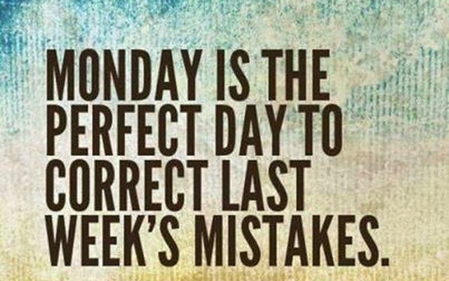 Monday is the perfect day to correct last week's mistakes. Make this Monday yours. #mondaymotivation https://t.co/cTuotquL8t