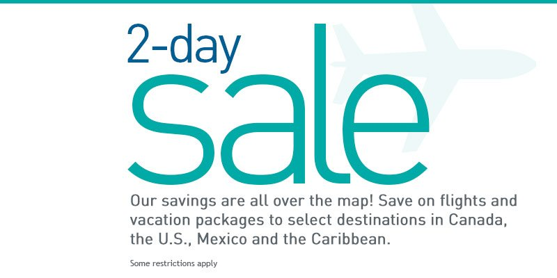 2-day sale Save on select flights & vacation packages. Book by 2/24/16 Restrictions apply.