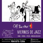 Viernes de Vino + Jazz en @OfftheVineplaya 🍷😋🎼🍕 @PlayaGuide @wheretogoplaya @Soy_Playense @TurismoRiviera https://t.co/syGQELFuVl