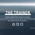 coming soon!!!!! #TheTrainer #FENTYxPUMA https://t.co/0AvM94tDHj