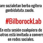 Podíes participar en las redes sociales con el hashtag #BilborockLab ;) https://t.co/MqTRI4haY9