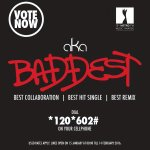 Final push to vote for @akaworldwide #Baddest in the categories #BestCollabo #BestHitSingle and #BestRemix #MMA15! https://t.co/ar8TdS6x2C