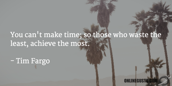 RT : You can't make time; so those who waste the least, achieve the most. - Tim Fargo