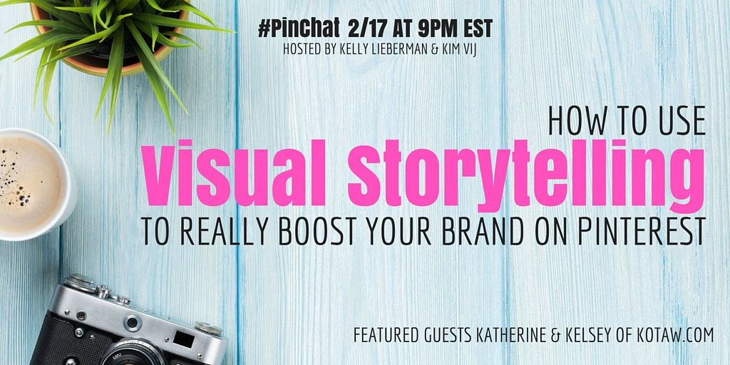 Join #PinChat tonight discuss using Pinterest for visual storytelling with guests @KatherineKotaw @KelseyProoker https://t.co/Qocz72lPh5