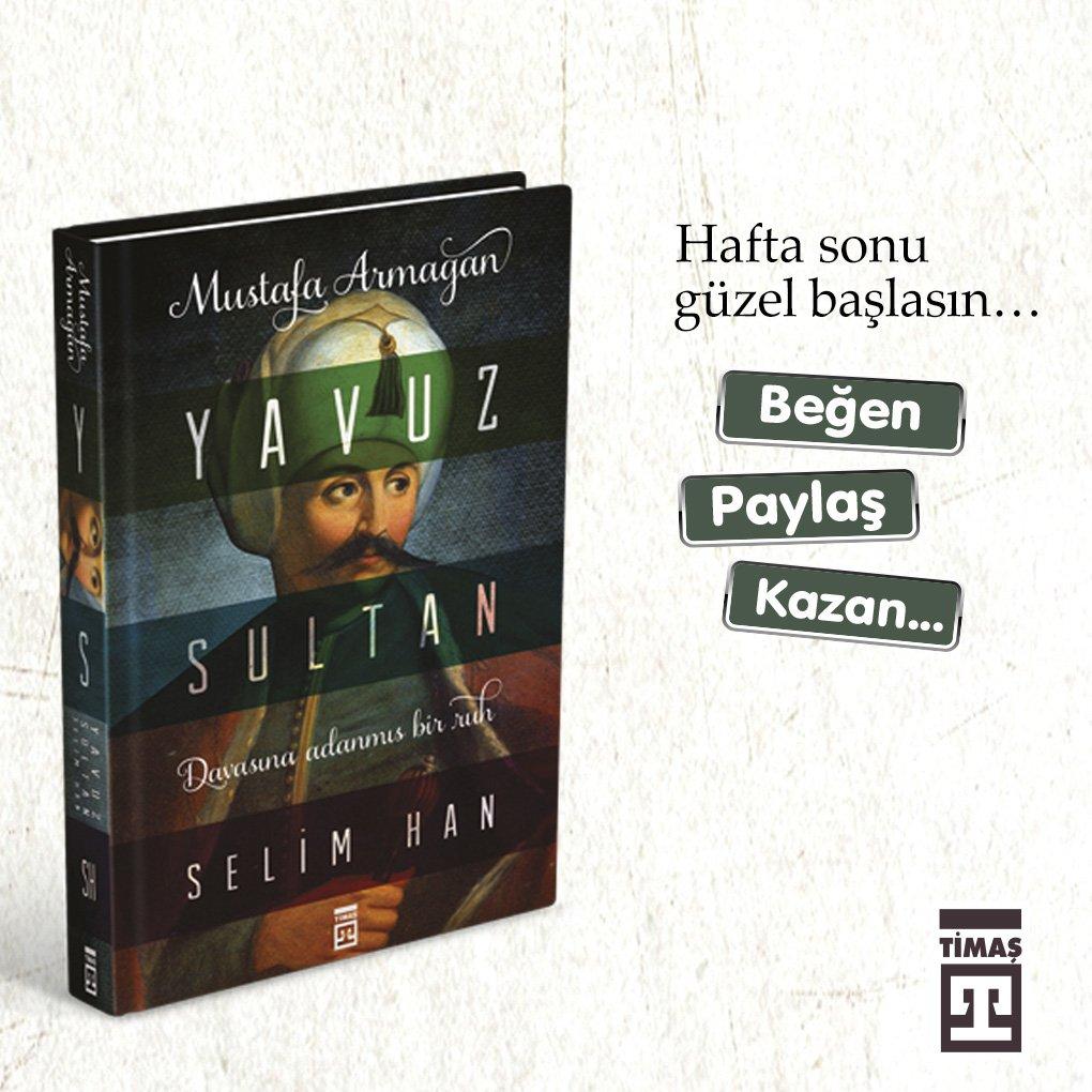 """Hafta Sonu Güzel Başlasın... :) Bu tweeti beğen, RT yap """"Yavuz Sultan Selim"""" kitabını kazanan 5 kişiden biri ol. https://t.co/wObQZmlhsJ"""