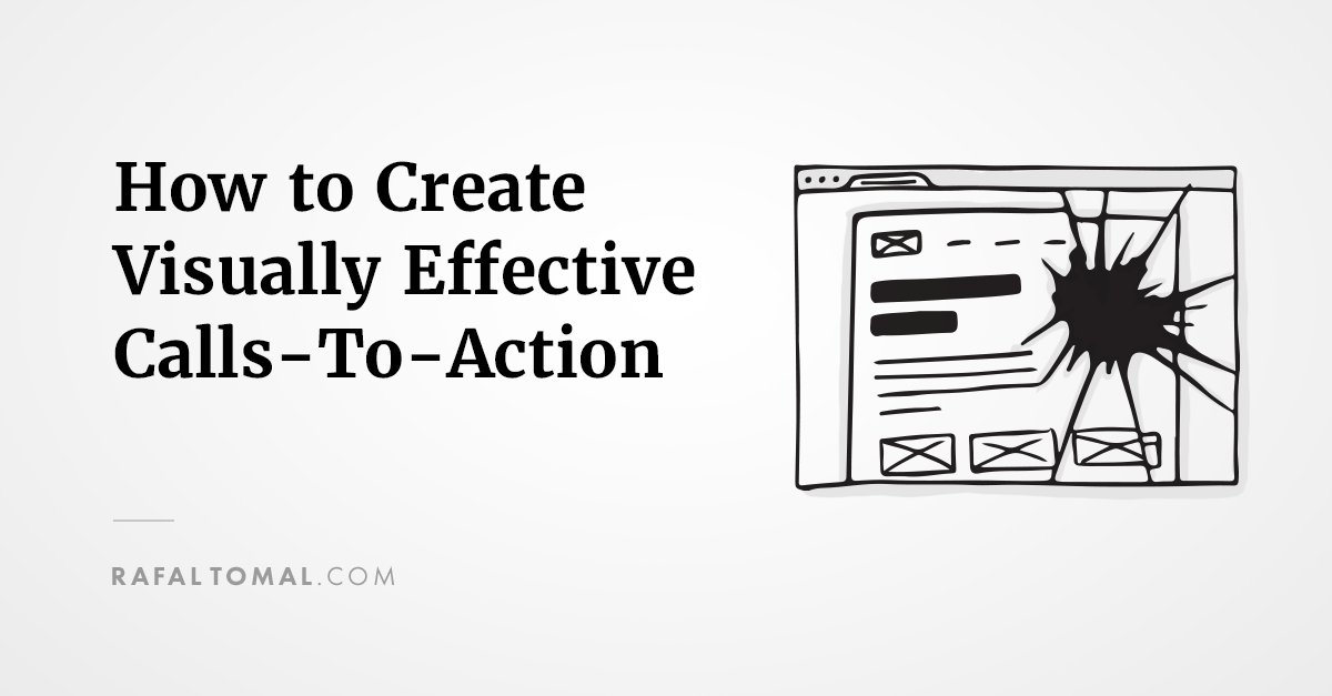 How to Create Visually Effective Calls-To-Action https://t.co/7fgRYQB0Zl https://t.co/v2pJWHd5PV