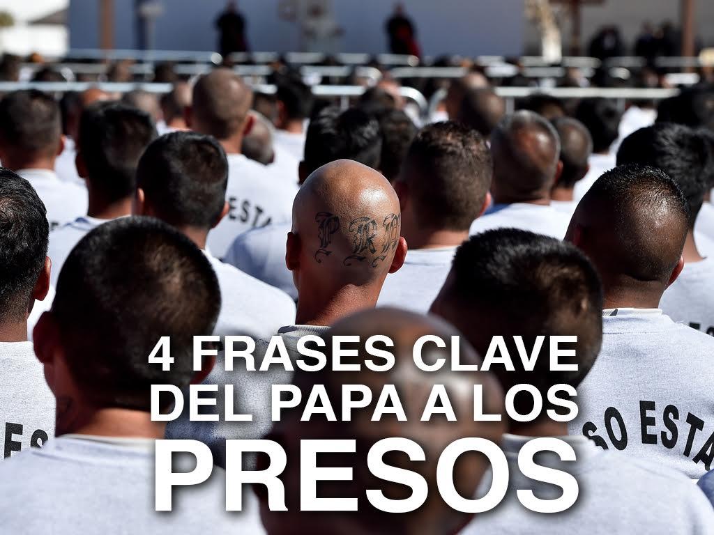 lomásvisto cuatro frases clave del papa a los presos #papaenmex ...