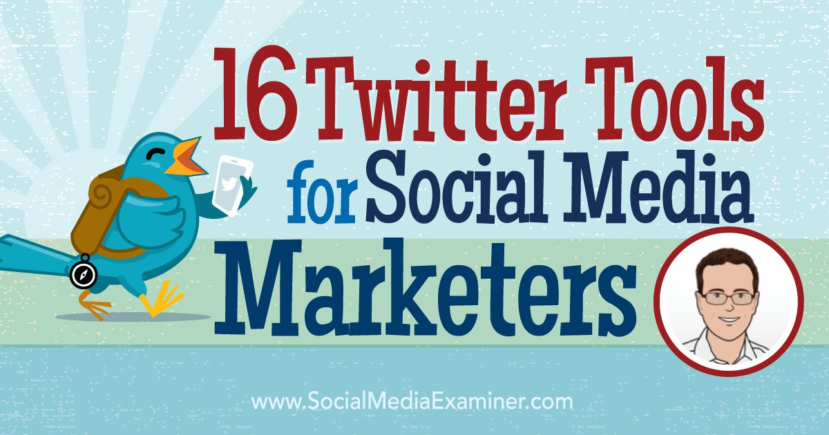 16 Twitter Tools for Social Media Marketers https://t.co/IzVvAL9EKd https://t.co/oToVj11Ypy