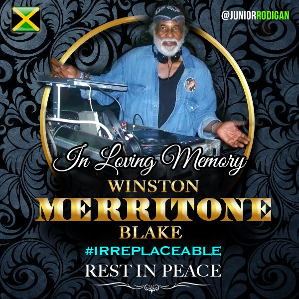 Rest In Peace to an Irreplacebale ICON of Jamaican Sound System culture. The legend #WinstonMerritoneBlake . https://t.co/uMq25v6r5N