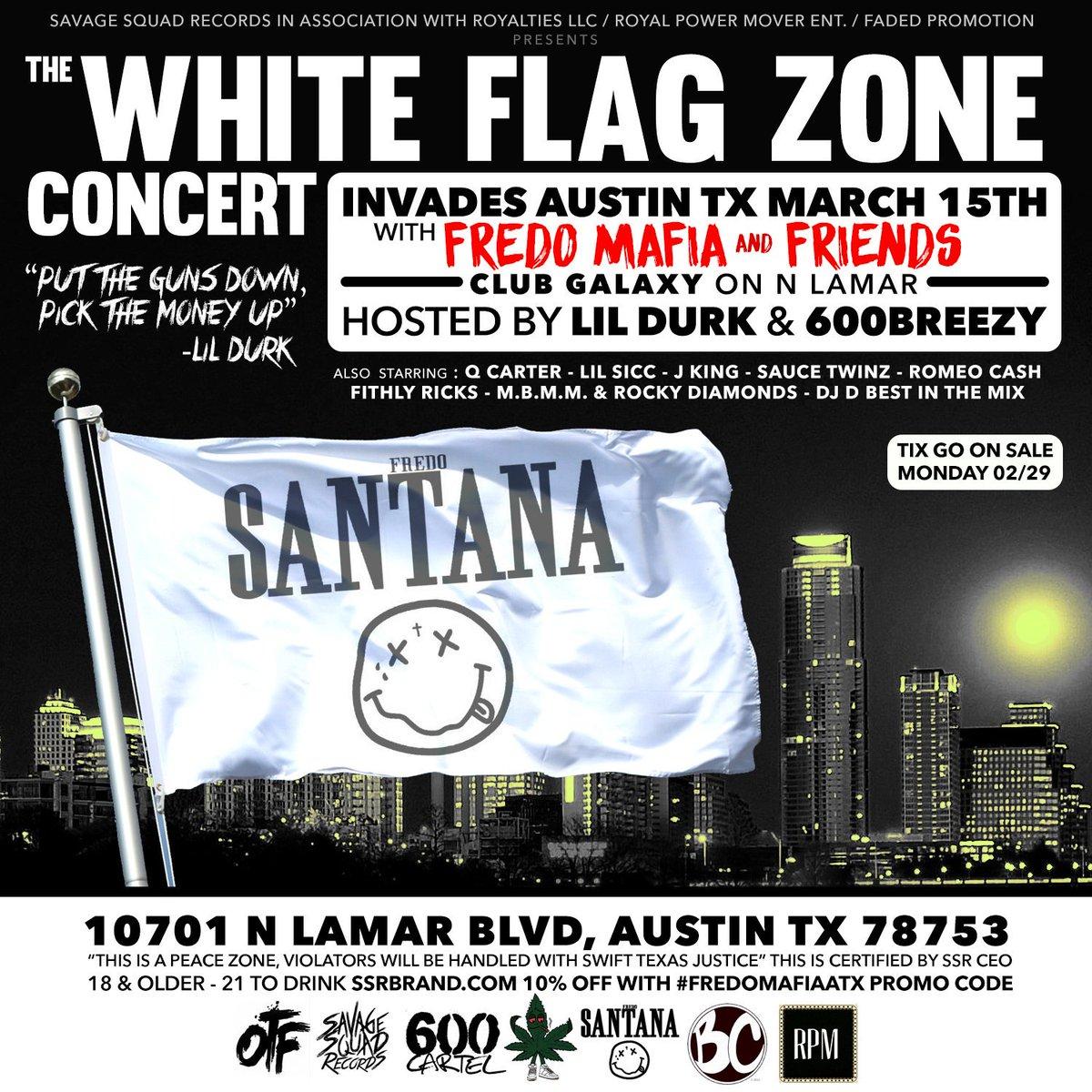 03/15  @FREDOSANTANA300 will Headline #SXSW KICK OFF WHITE FLAG ZONE CONCERT HOSTED BY @600Breezy & @lildurk_  atx!! https://t.co/KQtGLQhkNO