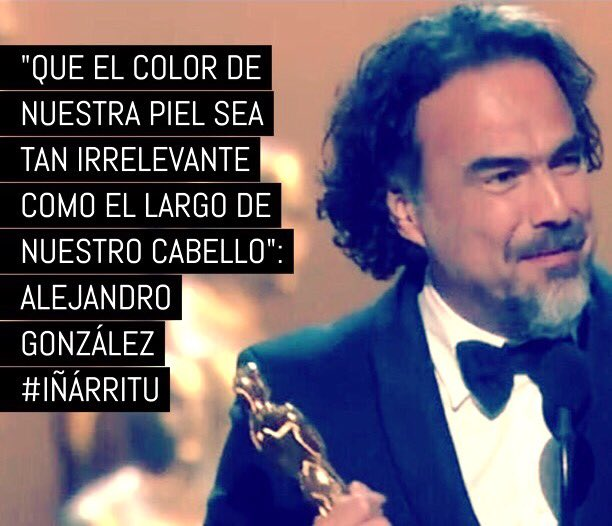 """""""Que el color de nuestra piel sea tan irrelevante como el largo de nuestro cabello"""": #Iñárritu #Oscars https://t.co/n8yTDOeRXn"""