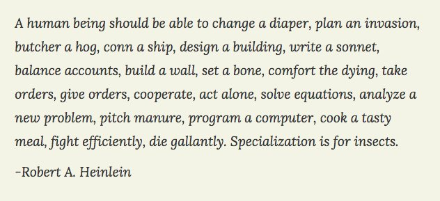 """Specialization is for insects."" Robert Heinlein - a quote shared by @dancharvey #ixdes16 today https://t.co/gATeeKqAmI"