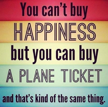 You can't buy happiness but you can buy a plane ticket and that's kind of the same thing #travel https://t.co/iXv8f8SPYz