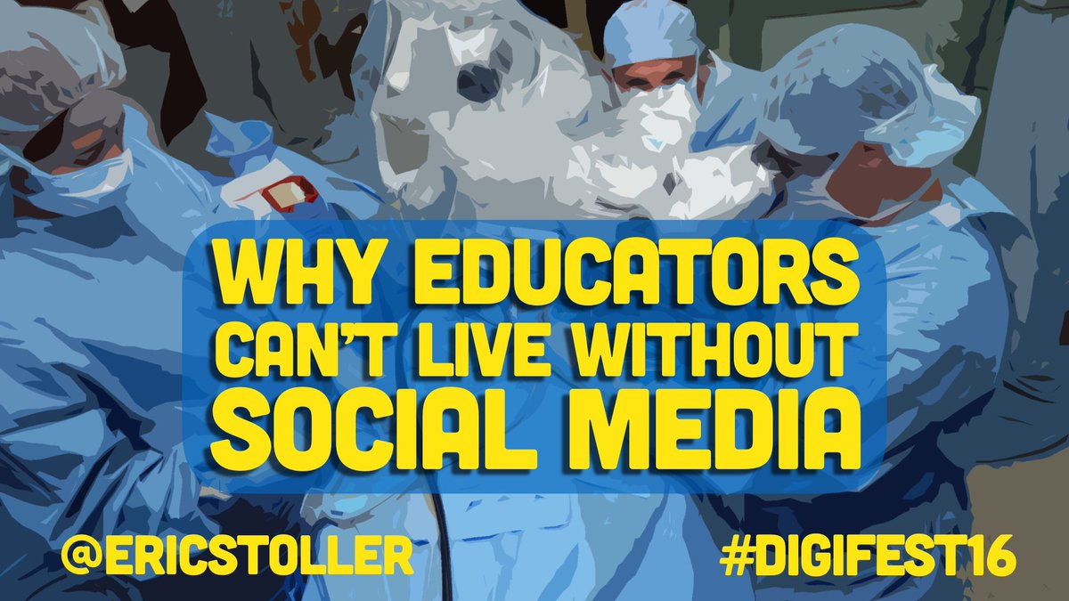 Slide deck from my session at #Digifest16: Why Educators Can't Live Without Social Media https://t.co/w2wBGbkF57 https://t.co/zXzQKDRuiB