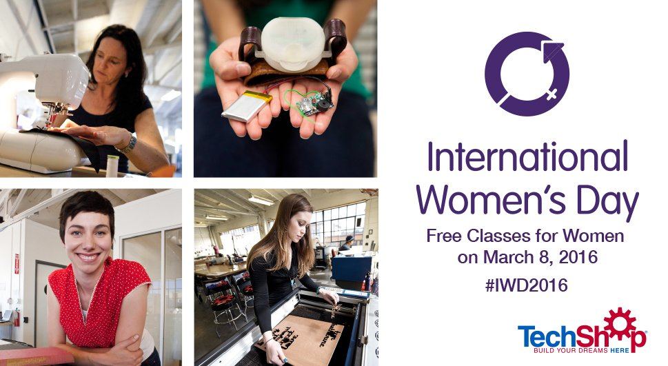 Join us for #InternationalWomenDay March 8! Free classes to all women @TechShop nationwide https://t.co/3w9sNn4rX9 https://t.co/XggTADZ173