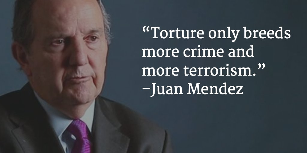 """Torture only breeds more crime and more terrorism."" –Juan Mendez https://t.co/96TN3BFrjU #TortureFreeWorld https://t.co/9Fl7224BZR"