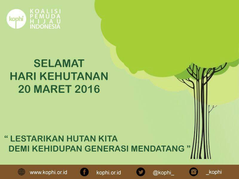 Keluarga Besar Koalisi Pemuda Hijau Indonesia mengucapkan Selamat Hari Kehutanan Tahun 2016 https://t.co/032luVEC4U