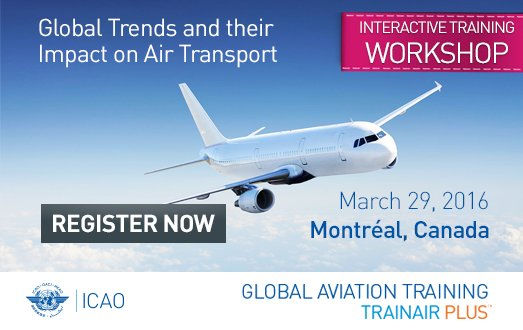 Attend the @icao workshop Global Trends and their Impact on the Air Transport Sector