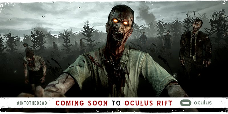We are super excited to announce #IntoTheDead is coming to @oculus Rift later this month! https://t.co/tCiy5jGs2H