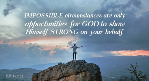 Impossible circumstances are only opportunities for God to show Himself strong on your behalf! https://t.co/LoX66bc3Kq