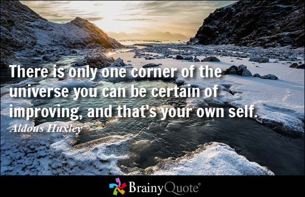 There is only one corner of the universe you can be certain of improving, and that's your own self. Aldous Huxley https://t.co/CfRk3Zwpa1