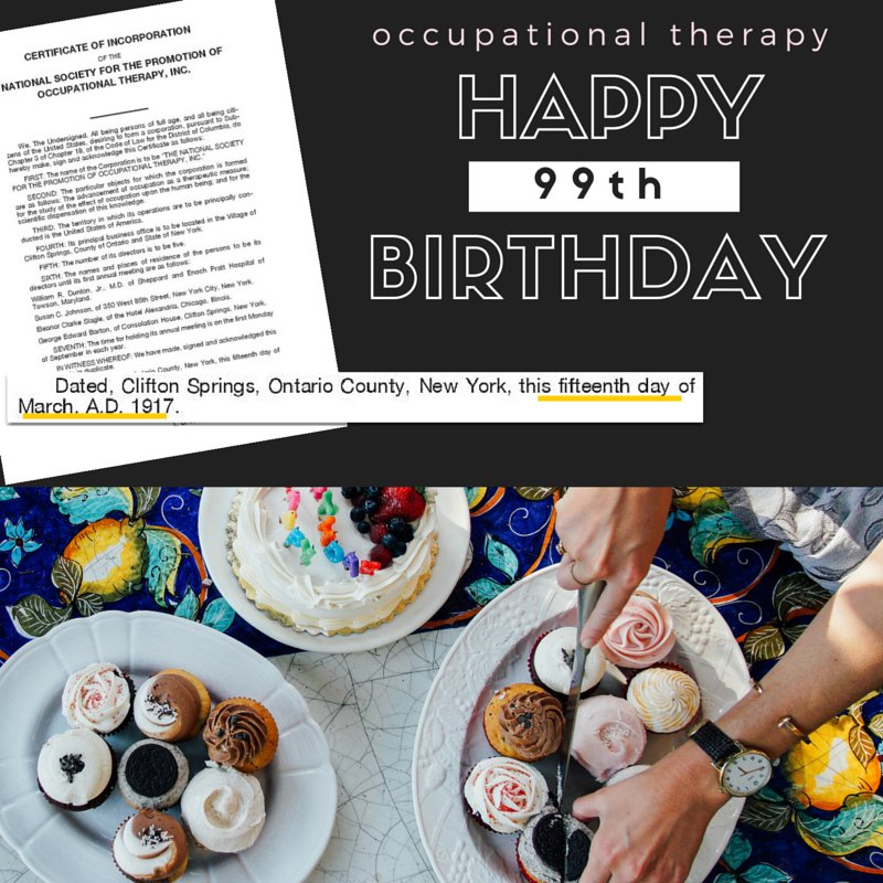 Happy 99th birthday to #occupationaltherapy! Incorporated on the fifteenth day of March, A.D. 1917.