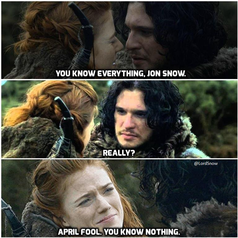 RT @LordSnow: Ygritte can be cruel, sometimes. #GoTAprilFools #AprilFools https://t.co/7RGOAe9NrC