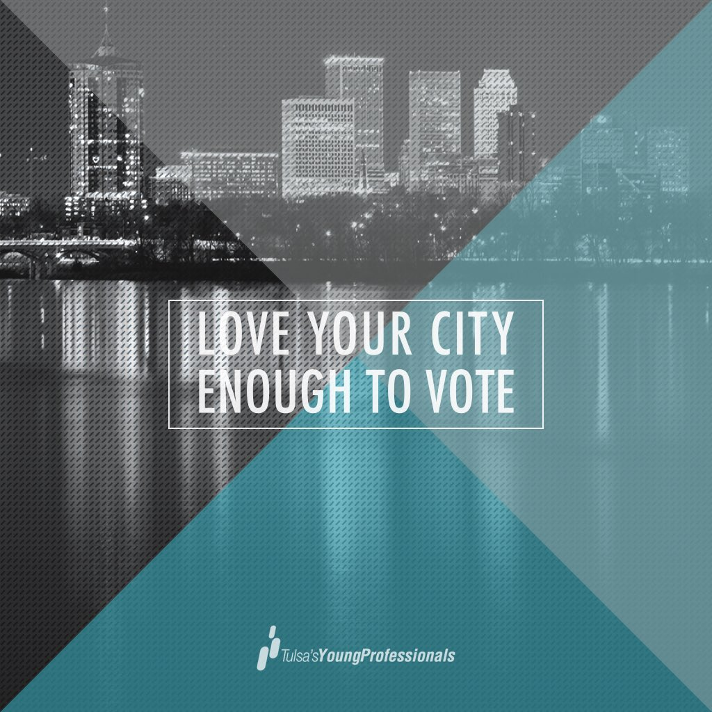 LOVE YOUR CITY ENOUGH TO VOTE // retweet if you love Tulsa as much as we do #tulsaproud #typrosvotes https://t.co/VhkhNv3wuh