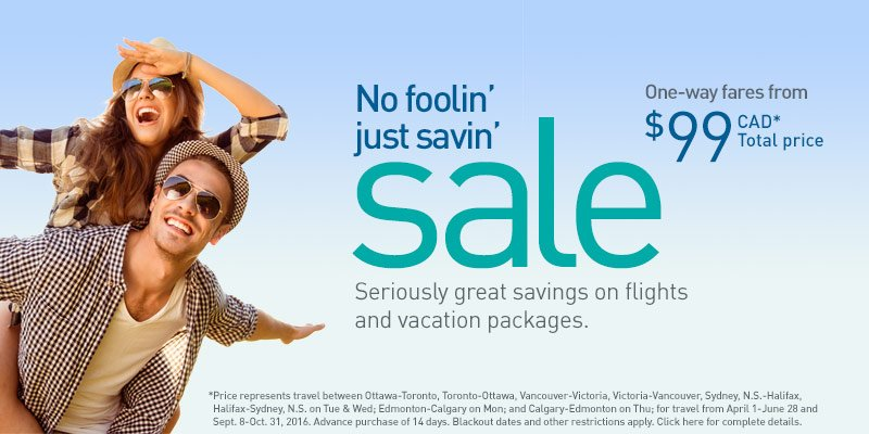No foolin' just savin' Sale Select flights & vacations on sale. Restrictions apply.