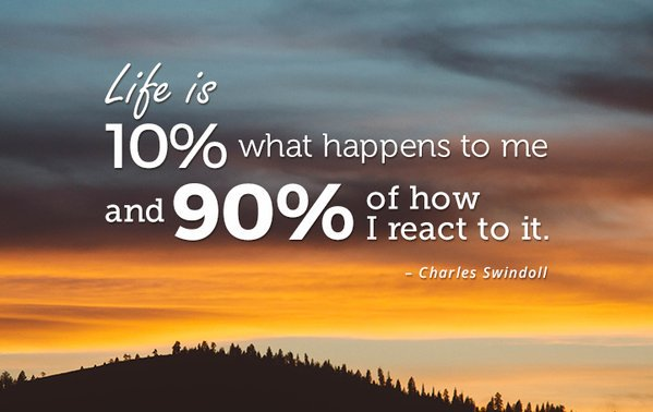 """Life is 10% what happens to me and 90% of how I react to it.""~ #quote Charles Swindoll cc @rogerhamilton @swanepoel https://t.co/cRJK0Fsnsm"
