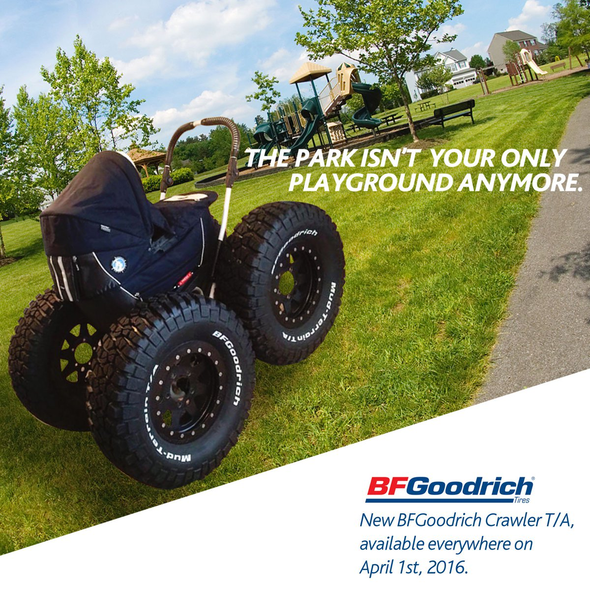 It's their first set of wheels. Make sure they're BFGs. Introducing the Crawler T/A. (