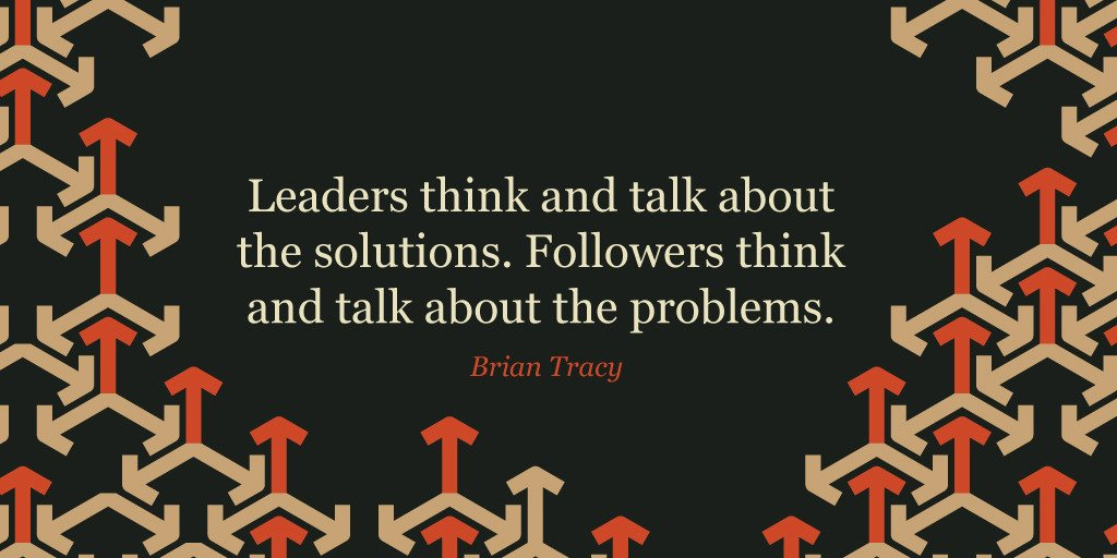 """Leaders think and talk about the solutions. Followers think and talk about the problems."" ~ Brian Tracy #leadership https://t.co/vVARSPXM6C"