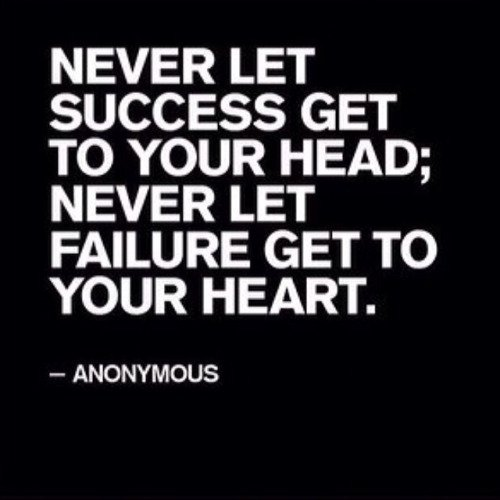 Never let success get to your head; never let failure get to your heart. —Anonymous #SharonLechter https://t.co/gAfNkSykia