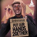 Download 📲#MUSIC » iAmImmanueL — Put Our Hands 2gether #PUTOURHANDS2GETHER 👉 https://t.co/bO2YELsCnV https://t.co/HrhTKlFsrL