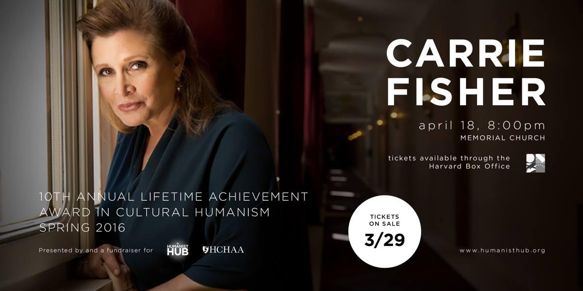 .@carrieffisher=2016 @HarvardHumanist lifetime achvmt awardee! Tix to hear her @Harvard 4/18 https://t.co/xYVVOGNjB7 https://t.co/Lft5lGPs9H