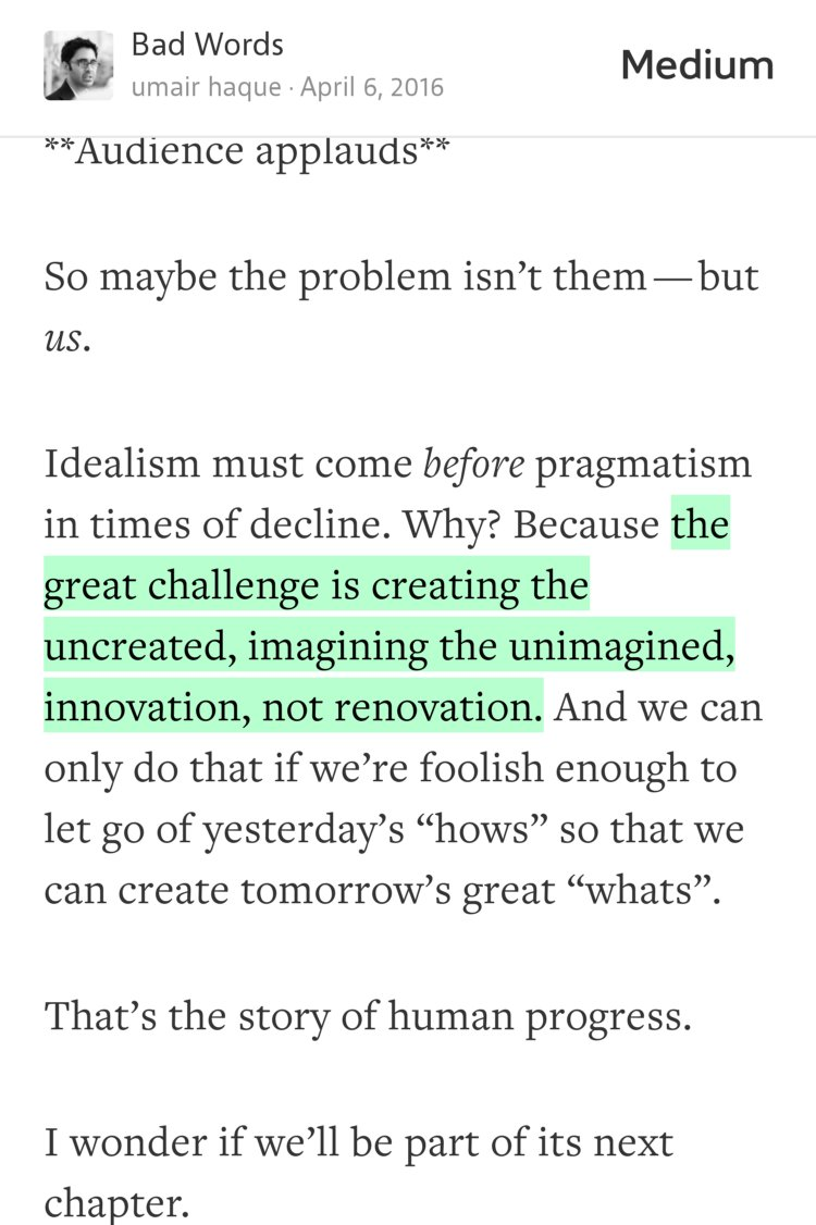 """""""the great challenge is creating the uncreated, imagining the unimagined…""""—@umairh https://t.co/bSQ6RJye1g https://t.co/2rivIv6n6I"""