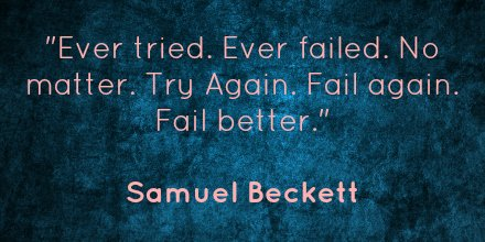 'Ever tried. Ever failed. No matter. Try Again. Fail again...' - Samuel Beckett  => https://t.co/bE1xGSqelq <= https://t.co/ppsJGE6f75